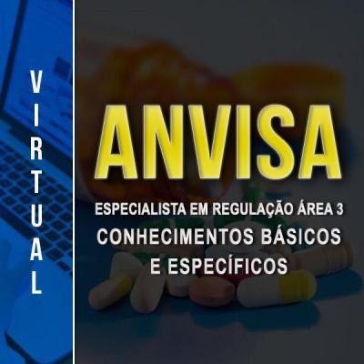 [Virtual - ANVISA Especialista em Regulação Área 3 - Conhecimentos básicos e específicos]