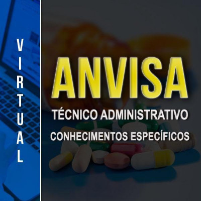 [Virtual - ANVISA - Técnico Administrativo - Nível Médio - Específico]