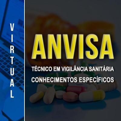 [VIRTUAL - ANVISA - Técnico em Vigilância Sanitária - Nível Médio - Específico]