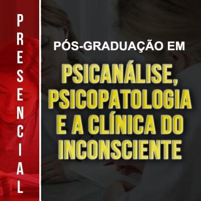[Pós-Graduação em PSICANÁLISE, PSICOPATOLOGIA e a CLÍNICA do INCONSCIENTE - Turma 6]