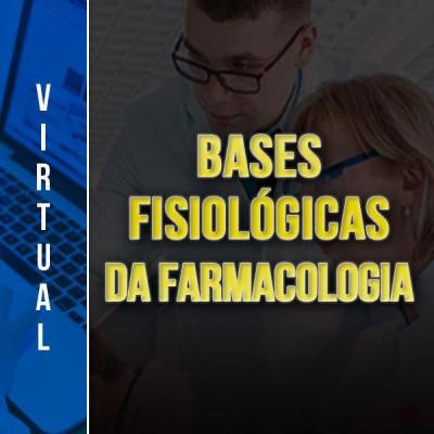 [Virtual - Bases Fisiológicas da Farmacologia]