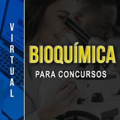 [Virtual - Bioquímica para concursos ]