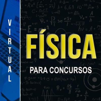 [Virtual - Física para Concursos ]