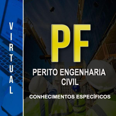 [Virtual - Polícia Federal - Engenharia Civil - Especifico]