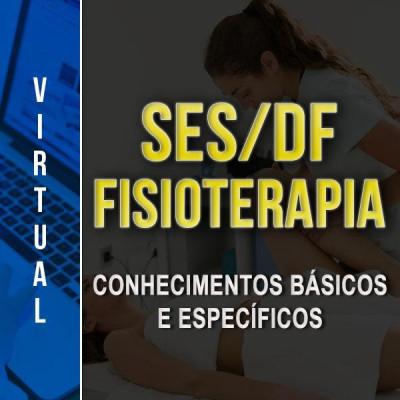 [Virtual - SES/DF Fisioterapia Conhecimentos básicos e específicos]