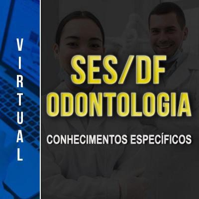 [Virtual - SES/DF Odontologia - Conhecimentos Específicos]