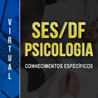 [Virtual - SES/DF - Psicólogo - Conhecimentos Específicos ]
