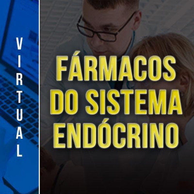 [Virtual - Fármacos do Sistema Endócrino ]