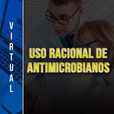 [Virtual - Uso Racional de Antimicrobianos]