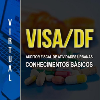[Virtual - VISA/DF - Auditor Fiscal de Atividades Urbanas - Conhecimentos Básico]