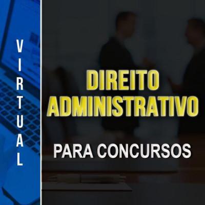 [Virtual - Direito Administrativo para Concursos ]