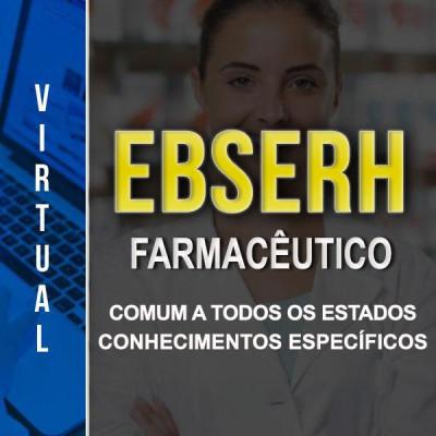 [Virtual - EBSERH - Farmacêutico comum a todos os Estados - Curso Específico ]
