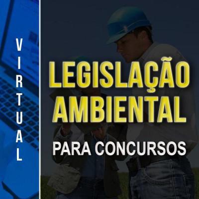[Virtual - Legislação Ambiental - para concursos]