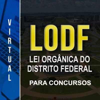 [Virtual - Lei Orgânica do Distrito Federal (LODF) para concursos]