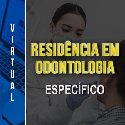 [Virtual - RESIDÊNCIA - ODONTOLOGIA - ESPECÍFICO ]