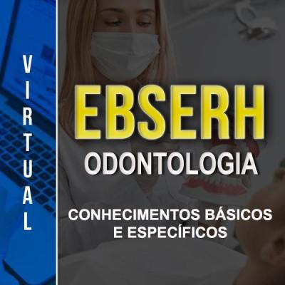 [Virtual - EBSERH - Odontologia - Conhecimentos Básicos e Específicos - Conteúdo Específico 90%]