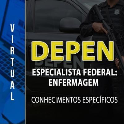 [Virtual - DEPEN - Especialista Federal: Enfermagem - Conhecimentos Específicos]