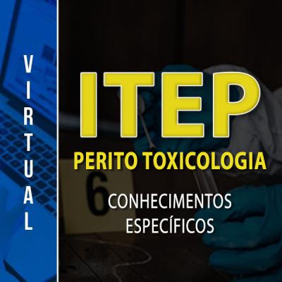 [Virtual - ITEP - RN - Perito - Toxicologia - Conhecimentos Específicos]