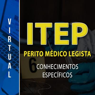 [Virtual -  ITEP - RN - Perito - Médico Legista- Conhecimentos Específicos]